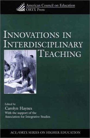 9781573563932: Innovations in Interdisciplinary Teaching: (American Council on Education Oryx Press Series on Higher Education)