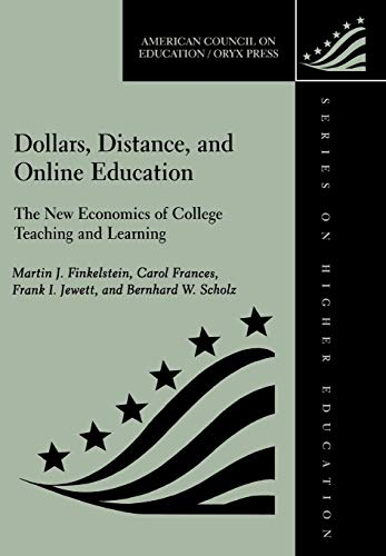 9781573563956: Dollars, Distance, And Online Education: The New Economics Of College Teaching And Learning (American Council on Education Oryx Press Series on Higher Education)