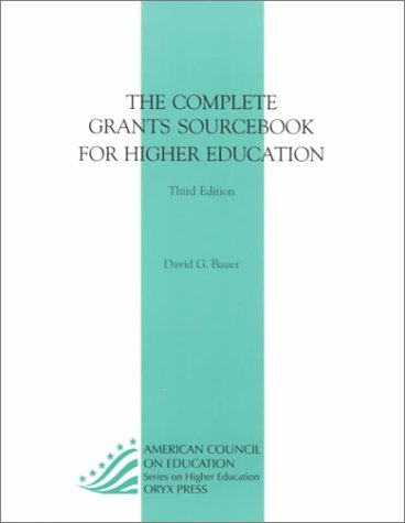 9781573564168: The Complete Grants Sourcebook For Higher Education: (American Council on Education Oryx Press Series on Higher Education)