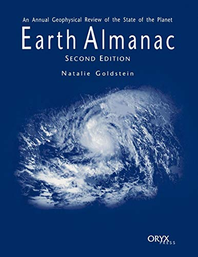 Earth Almanac: An Annual Geophysical Review of the State of the Planet Second Edition: Natalie ...