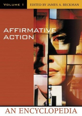 Affirmative Action ( 2 Volume) : An Encyclopedia