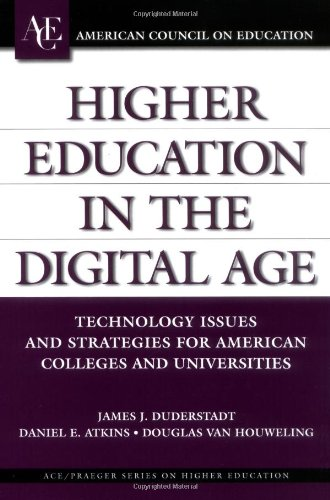 Higher Education in the Digital Age: Technology: Duderstadt, James J.,