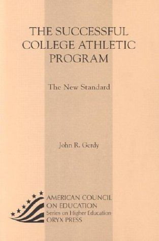 9781573565233: The Successful College Athletic Program: The New Standard (American Council on Education Oryx Press Series on Higher Education)
