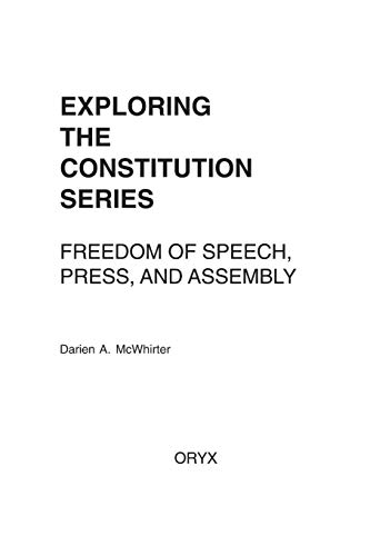 9781573565318: Freedom of Speech, Press, and Assembly: (Exploring the Constitution Series)