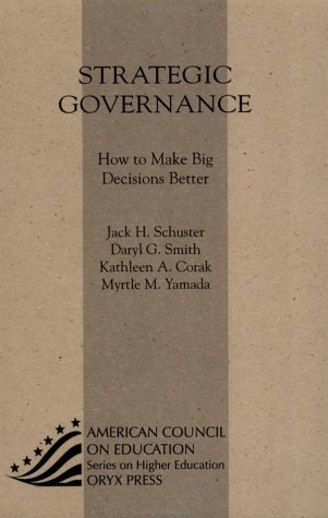 9781573565776: Strategic Governance: How to Make Big Decisions Better (ACE/Praeger Series on Higher Education)