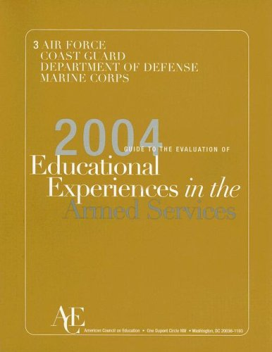 The 2004 Guide to the Evaluation of Educational Experiences in the Armed Services: [Set]: The 2004 ...