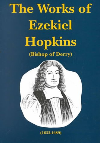 9781573580045: The Works of Ezekiel Hopkins: Successively Bishop of Raphoe and Derry : Memoir of the Author, and Expositions of the Lord's Prayer and the Decalogue (Works of Ezekiel Hopkins, Volume 1 of 3)