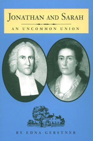 9781573580113: Jonathan and Sarah: An Uncommon Union (Biographies)