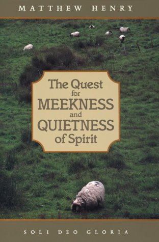 9781573580229: The Quest for Meekness and Quietness of Spirit (Puritan Writings)