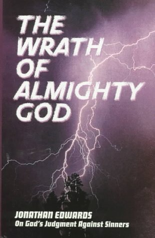9781573580601: The Wrath of Almighty God: (Jonathan Edwards on God's Judgment Against Sinners) (Great Awakening Writings (1725-1760))