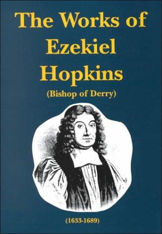 9781573580663: The Works of Ezekiel Hopkins (Puritan Writings)