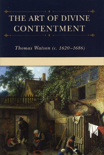 The Art of Divine Contentment: Thomas Watson, Watson, Thomas, Kistler, Don