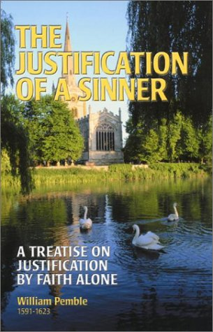 9781573581295: The Justification of a Sinner: A Treatise on Justification by Faith Alone