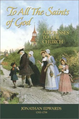 9781573581431: To All the Saints of God: Addresses to the Church (Great Awakening Writings (1725-1760))