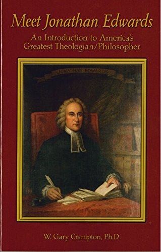 Meet Jonathan Edwards: An Introduction to America's Greatest Theologian/Philosopher
