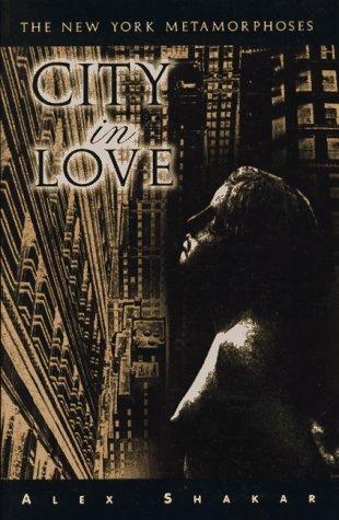 9781573660228: City in Love: The New York Metamorphoses