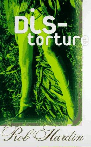 Dis-Torture: Hardin, Rob