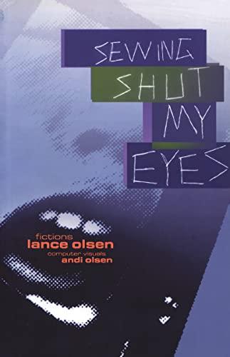 Sewing Shut My Eyes (Black Ice Book): Olsen, Lance