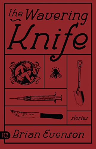 The Wavering Knife: Stories: Brian Evenson