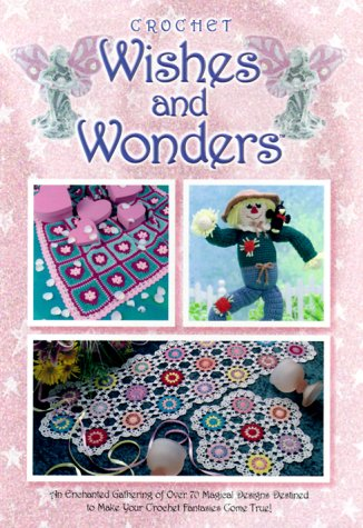 9781573671125: Wishes and Wonders: Crochet