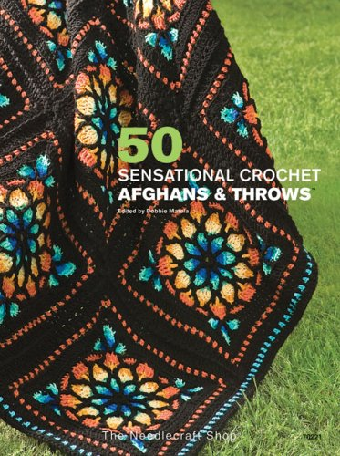 9781573672788: 50 Sensational Crochet Afghans & Throws