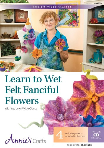 9781573674348: Learn to Wet Felt Fanciful Flowers: With Instructor Vickie Clontz