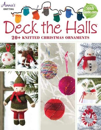 Deck the Halls: 20+ Knitted Christmas Ornaments: Annie's