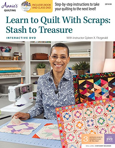 9781573678032: Learn to Quilt With Scraps: Stash to Treasure: With Instructor Gyleen X. Fitzgerald (Annie's Quilting)