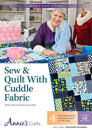 9781573678223: Sew & Quilt with Cuddle Fabric Class DVD: With Instructor Mary Gay Leahy