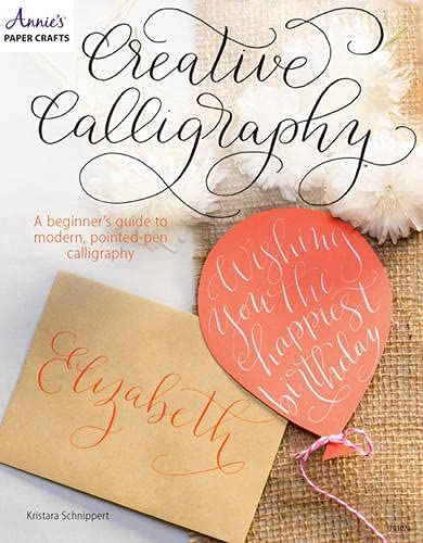 9781573678261: Creative Calligraphy: A Beginner's Guide to Modern, Pointed-Pen Calligraphy
