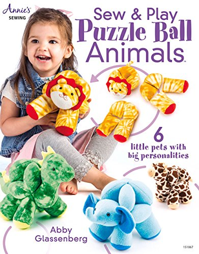 Sew & Play Puzzle Ball Animals: 6 Little Pets with Big Personalities: Abby Glassenberg