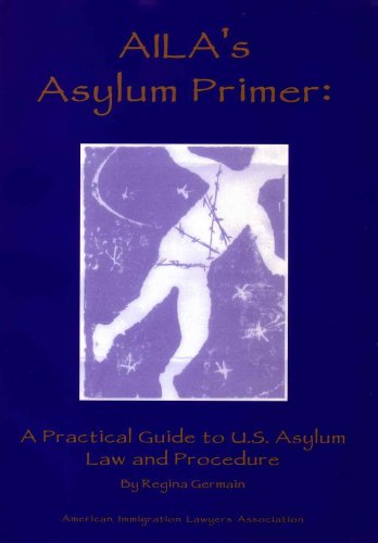 9781573700344: AILA's asylum primer: A practical guide to U.S. asylum law and procedure
