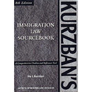Kurzban's Immigration Law Sourcebook: A Comprehensive Outline