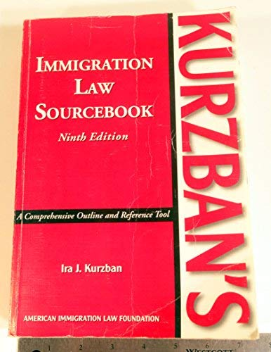Kurzban's Immigration Law Sourcebook: Ira J. Kurzban