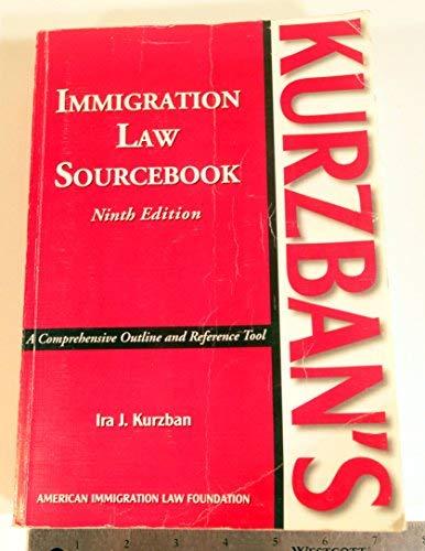 9781573701303: Kurzban's Immigration Law Sourcebook