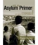 9781573702195: Aila's Asylum Primer: A Practical Guide to U.s. Asylum Law and Procedure