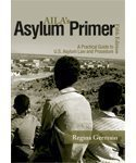 9781573702195: Aila's Asylum Primer: A Practical Guide to U.s. Asylum Law and Procedure