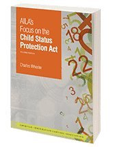 9781573703673: AILA's Focus on the Child Status Protection Act, 2nd Ed.
