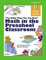 9781573792219: I'm Older Than You. I'm Five! Math In The Preschool Classroom: The Teacher's Idea Book 6
