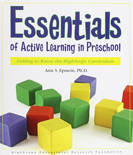 9781573793001: Essentials of Active Learning in Preschool: Getting to Know the High/Scope Curriculum