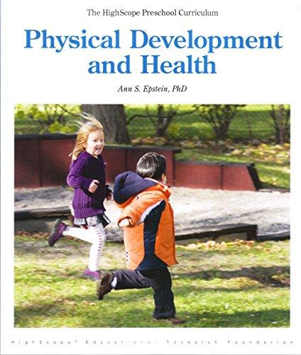 9781573796538: Physical Development and Health: The Highscope Preschool Curriculum