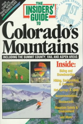 9781573800297: The Insiders' Guide to Colorado's Mountains--1st Edition