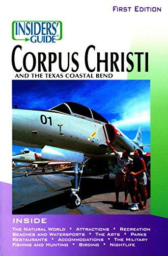 Insiders' Guide to Corpus Christi: Heines, Vivienne, Williams, Scott