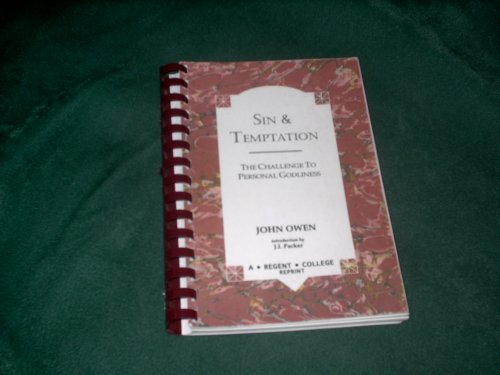 Sin and Temptation:The Challenge to Personal Goodness: John Owen, Abridged