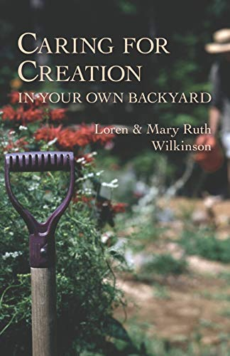 Caring for Creation in Your Own Backyard: Loren Wilkinson