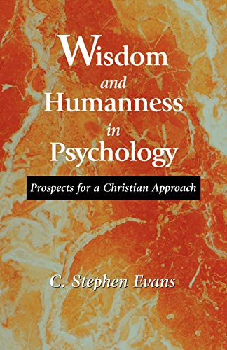 Wisdom and Humanness in Psychology (1573830658) by Evans, C. Stephen