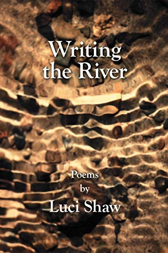 Writing the River: Shaw, Luci