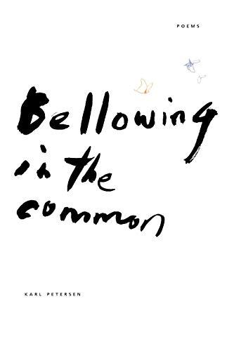 Bellowing in the Common (Paperback): Karl Petersen, George
