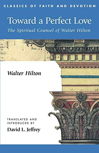 9781573831918: Toward a Perfect Love: The Spiritual Counsel of Walter Hilton