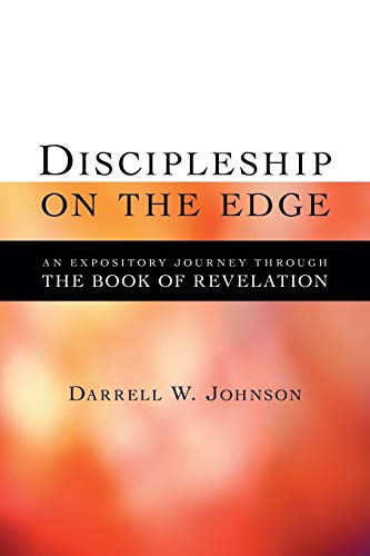9781573832120: Discipleship on the Edge: An Expository Journey Through the Book of Revelation